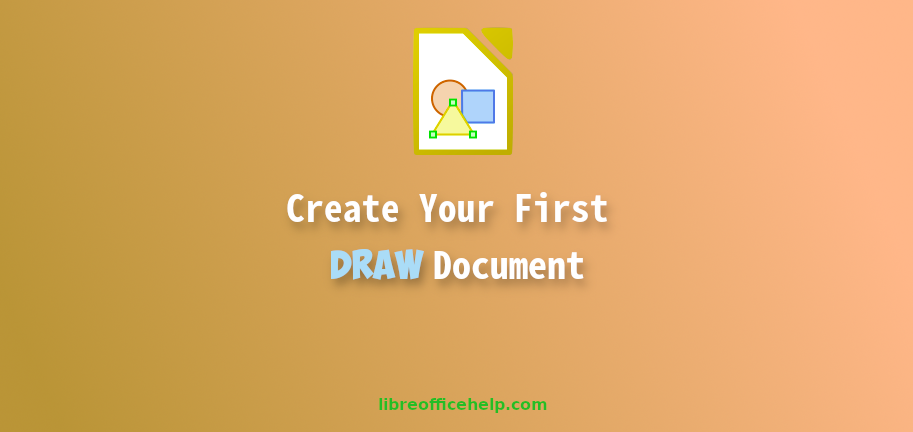 Create Your First Drawing Using LibreOffice Draw