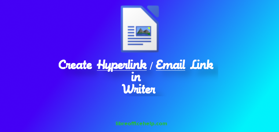 Add, Change, Remove Hyperlink / Email Link in Writer