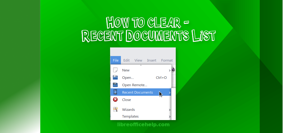 How to Delete Recent Documents List in LibreOffice