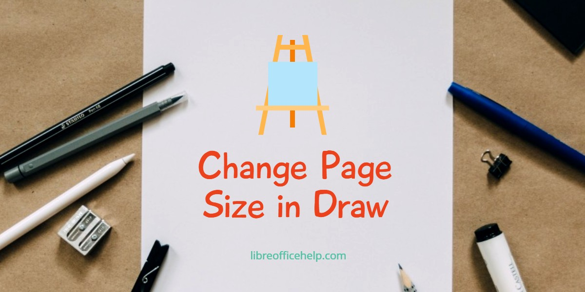 How to Change Page Size in LibreOffice Draw