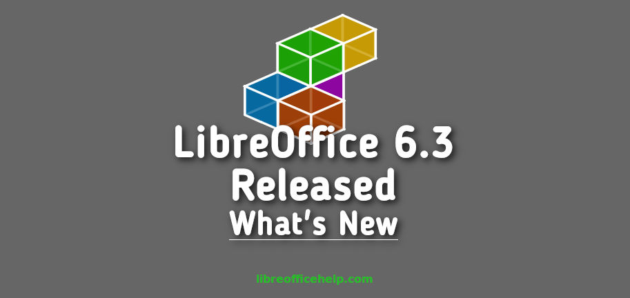 LibreOffice 6.3 Fresh is Released. Here's What's New.