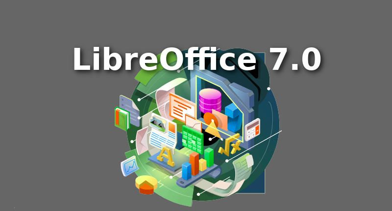 What's Expected in LibreOffice 7.0. All You Need to Know.